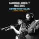 Adderley,Cannonball & Davis,Miles :Somethin' Else-The Stereo & Mono Versions+12 B
