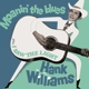 Williams,Hank :Moanin' The Blues+I Saw The Ligth+6 Bonus Tracks