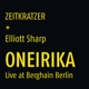 Zeitkratzer/Sharp,Elliott :Oneirika-Live At Berghain Berlin