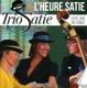 Trio Satie :L'heure Satie