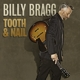 Bragg,Billy :Tooth & Nail