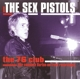 Sex Pistols :The 76 Club ( Live)