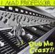 Mad Professor :Dub Me Crazy
