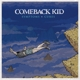 Comeback Kid :Symptoms+Cures