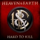 Heaven & Earth :Hard To Kill