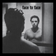 Face To Face :Face To Face (Re-Issue)