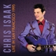 Isaak,Chris :Live In San Francisco 1995