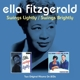 Fitzgerald,Ella :Swings Lightly/Swings Bright