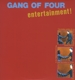 Gang Of Four :Entertainment