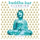 Buddha Bar Presents/Various :Buddha Bar Clubbing 02
