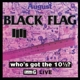 Black Flag :Who's Got The 10 1/2?