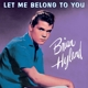 Hyland,Brian :Let Me Belong To You
