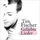 Fischer,Tim :Geliebte Lieder