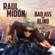 Midon,Raul :Bad Ass And Blind