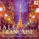 Various :A la francaise-Die schönste Klassik aus Frankreich