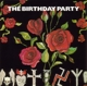 Birthday Party,The :Mutiny/The Bad Seed