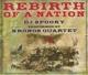 Kronos Quartet :Rebirth of a Nation