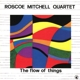 Mitchell,Roscoe :The Flow Of Things