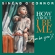 O'Connor,Sinéad :How About I Be Me (And You Be You)