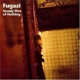 Fugazi :Steady Diet Of Nothing
