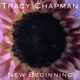 Chapman,Tracy :New Beginning