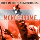 Fury in the Slaughterhouse :Monochrome