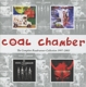 Coal Chamber :The Complete Roadrunner Collection 1997-2003