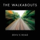 Walkabouts,The :Devil's Road (Deluxe)