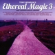 Various :Ethereal Magic Vol.3
