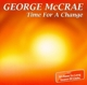 McCrae,George :Time for a Change