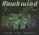 Hawkwind :Into The Woods (Digipak)
