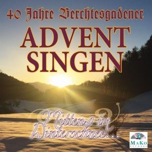 Berchtesgadener Adventsingen-40 Jahre
