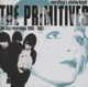 Primitives,The :Everything's Shining Bright-1985-1987