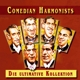Comedian Harmonists :Die ultimative Kollektion