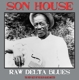 House,Son :Raw Delta Blues