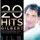 Gilbert :20 unvergessene Hits