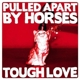 Pulled Apart By Horses :Though Love