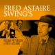 Peterson,Oscar & Fred Astaire :Fred Astaire Swing s
