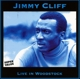 Cliff,Jimmy :Live In Woodstock