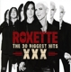Roxette :The 30 Biggest Hits XXX