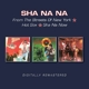 Sha Na Na :From The Streets Of NY/Hot Sox/Sha Na Now