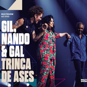 Gil,Gilberto & Costa,Gal & Reis,Nando