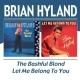 Hyland,Brian :The Bashful Blon/Let Me Belong To You
