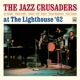 Jazz Crusaders,The :At The Lighthouse '62+3 Bonus Tracks