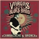 Vargas Blues Band :Cambalache & Bronca