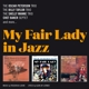 Various :My Fair Lady In Jazz