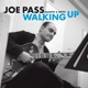 Pass,Joe Quartet & Septet :Walking Up