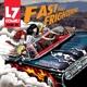 L7 :Fast & Frightening