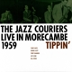 Jazz Couriers,The :Live in Morecambe 1959-Tippin' (180g)