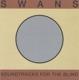 Swans :Soundtracks For The Blind (4LP+MP3)